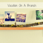 DIY: Vacation On A Branch