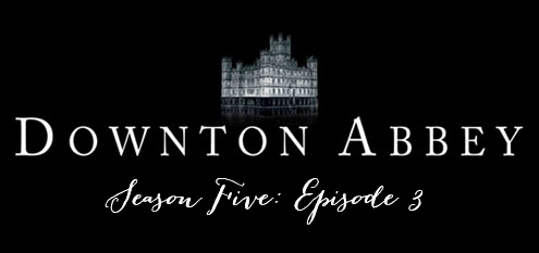 downtonseason5ep3