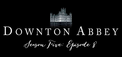 downtonseason5ep8