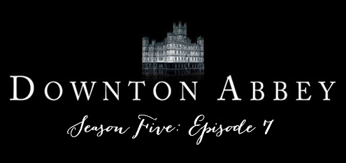 downtonseason5ep7