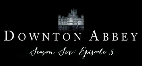 downtonseason6ep5