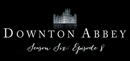 downtonseason6ep8